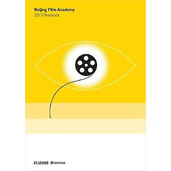 Beijing Film Academy Yearbook 2015 Intellect China Library