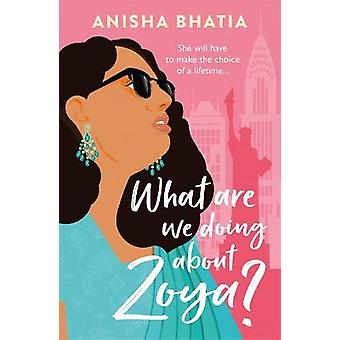 What Are We Doing About Zoya?