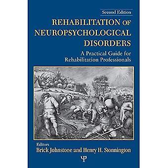 Rehabilitation neuropsychologischer Störungen: Ein praktischer Leitfaden für Rehabilitationsfachleute