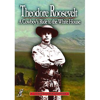 Theodore Roosevelt: A Cowboy's Ride to the White [DVD] USA import