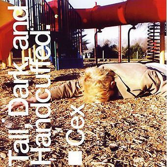 Cex - Tall Dark & Handcuffed [CD] USA import