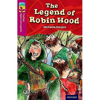 Oxford Reading Tree TreeTops Myths and Legends Level 10 The Legend Of Robin Hood by Michaela Morgan & Illustrated by Mark Beech