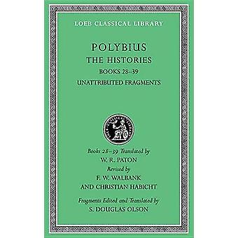 The Histories - Volume VI - Books 28-39. Fragments by Polybius - W. R.