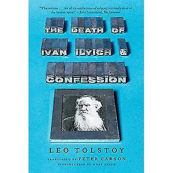 La muerte de Ivan Ilich y confesión de Leo Tolstoy - Peter Carson