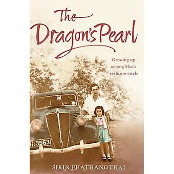The Dragon's Pearl - Growing Up Among Mao's Reclusive Circle (Re-issue