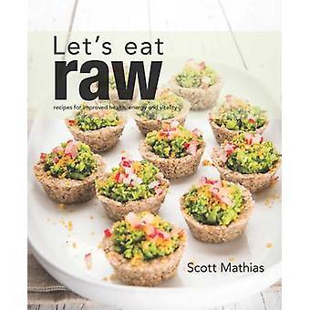 Nous allons manger cru par Scott Mathias - livre 9781742574882