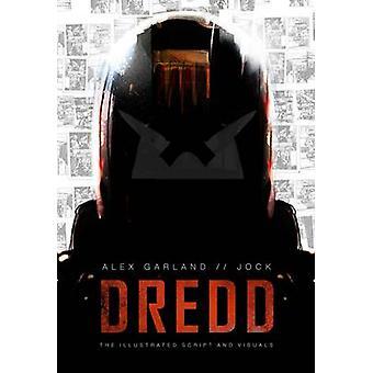 Dredd - The Illustrated Movie Script and Visuals by Alex Garland - Joc