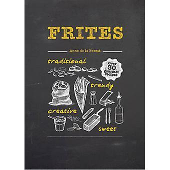-Über 30 Gourmet-Rezepte für alle Arten von Pommes - Frites-Chips und Di