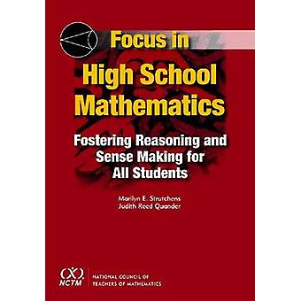 Focus in High School Mathematics - Fostering Reasoning and Sense Makin