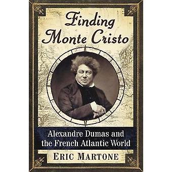 Löytää Monte Cristo - Alexandre Dumas ja Ranskan Atlantin maailma b