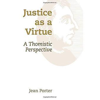 Rättvisa som en dygd: ett Thomistic perspektiv