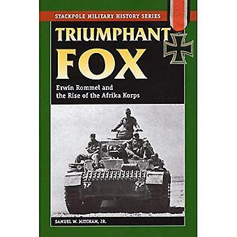 Triumferande Fox: Erwin Rommel och uppkomsten av Afrika Korps: Erwin Rommel & uppkomsten av Afrika Korps (militär historia) (Stackpole militär historia)