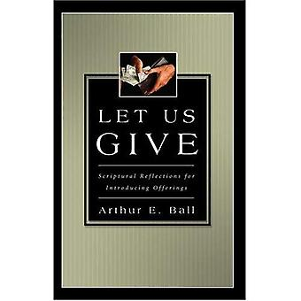 Let Us Give: Scriptural Reflections for Introducing Offerings