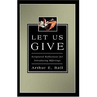 Cerchiamo di dare: Riflessioni scritturale per l'introduzione di offerte