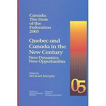 Kanada, den Zustand der Föderation 2005: Quebec und Kanada im neuen Jahrhundert: neue Dynamik, neue Chancen