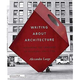 Skriva om arkitekturen: Behärska språket i byggnader och städer