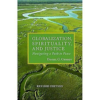 Globalisering, andlighet och rättvisa: navigera en väg till fred (teologi i globalt perspektiv)