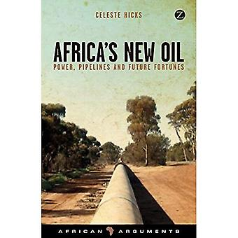 Africa's New Oil: Power, Pipelines and Future Fortunes (African Arguments)