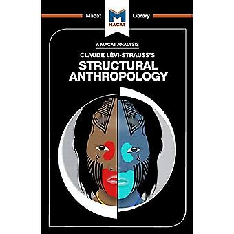 Structural Anthropology (The Macat Library)