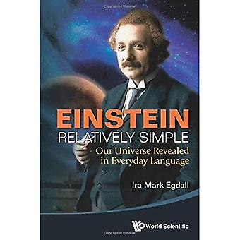 Einstein Relatively Simple: Our Universe Revealed