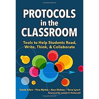Protocols in the Classroom - Tools to Help Students Read - Write - Thi