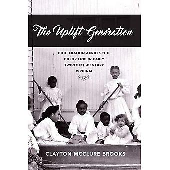 The Uplift Generation: Cooperation Across the Color Line in Early Twentieth-Century Virginia (The American South Series)