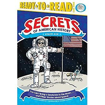 Vous ne peut pas apporter un Sandwich à la lune... et d'autres histoires sur espace!: l'ère spatiale (Secrets de l'histoire américaine)