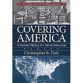 Täckande Amerika: En narrativ historia av en nations journalistik