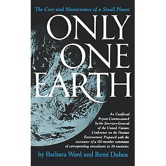 Nur eine Erde die Pflege und Wartung von einem kleinen Planeten von Ward & Barbara