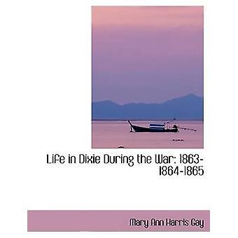 الحياة في ديكسي خلال الحرب 186318641865 بأن هاريس غاي آند ماري