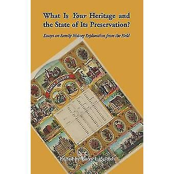 Vad är ditt arv och dess bevarande uppsatser på familj historia utforskning från fältet av Stiefel & Barry L. tillstånd