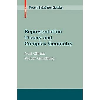 Representation Theory and Complex Geometry by Chriss & Neil