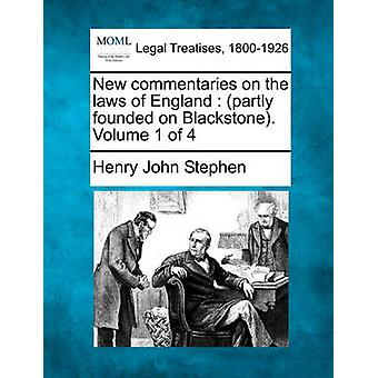 New commentaries on the laws of England  partly founded on Blackstone. Volume 1 of 4 by Stephen & Henry John