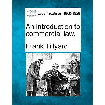 An introduction to commercial law. by Tillyard & Frank