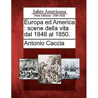 Europa ed Amerika scene della vita dal 1848 al 1850. af Caccia & Antonio
