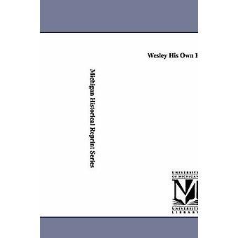 Wesley hänen oma historioitsija. Tekijänä Wesley & John