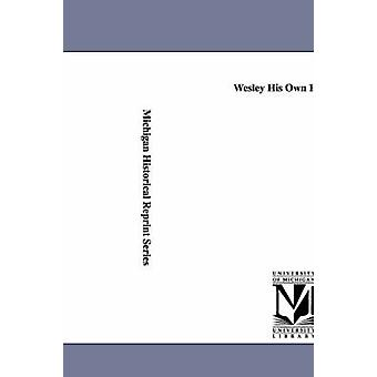 Wesley seu próprio historiador. por Wesley & John