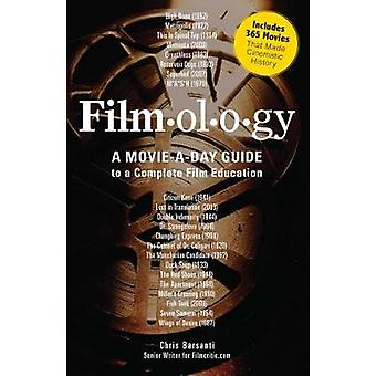 Filmology A MovieADay Guide to a Complete Film Education by Barsanti & Chris