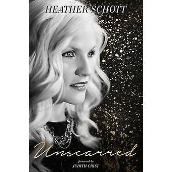 Unscarred by Schott & Heather