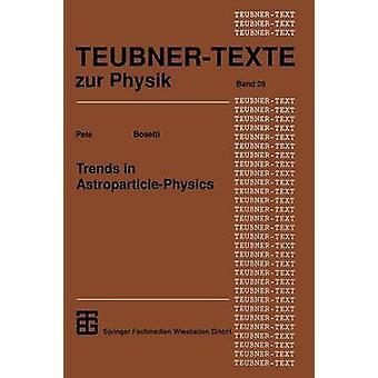 Tendencias en AstroparticlePhysics por Bosetti y Peter