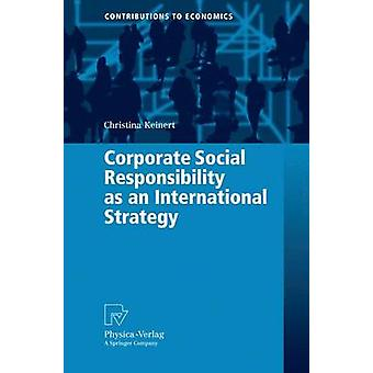 Corporate Social Responsibility as an International Strategy by Keinert & Christina