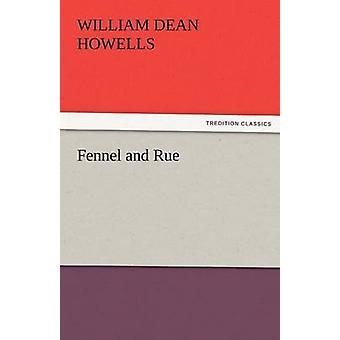 Fenchel und Rue von Howells & William Dean