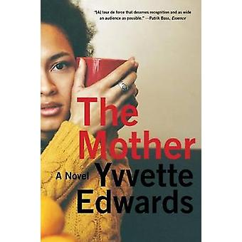 The Mother by Yvvette Edwards - 9780062440815 Book