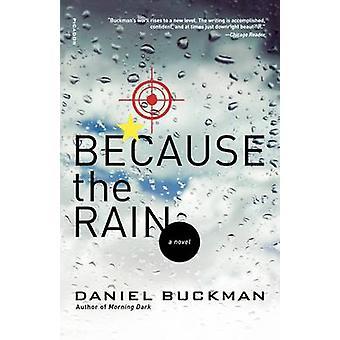 Because the Rain by Daniel Buckman - 9780312427634 Book