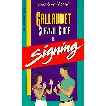 Gallaudet Survival Guide to Signing (2nd Revised edition) by Leonard