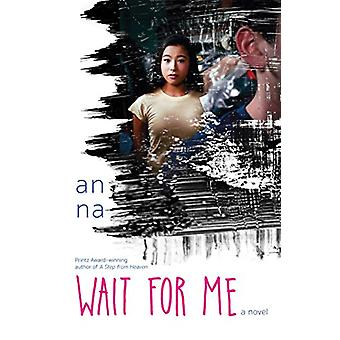Wait for Me by An Na - 9781481442435 Book