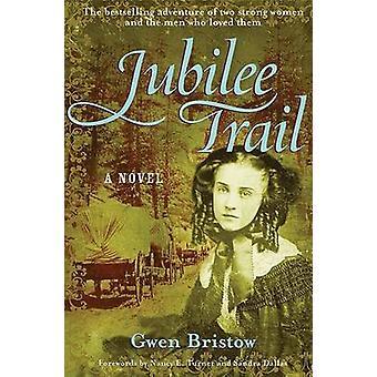 Jubilee Trail by Gwen Bristow - 9781556526015 Book