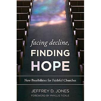 Facing Decline - Finding Hope - New Possibilities for Faithful Churche