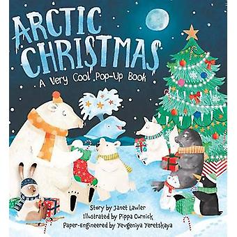 Arctic Christmas - A Very Cool Pop-Up Book by Janet Lawler - Pippa Cur