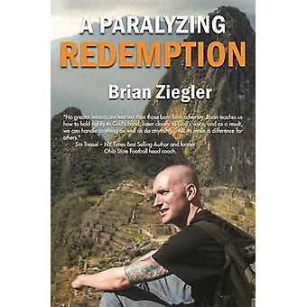 A Paralyzing Redemption by Brian Ziegler - 9781633570887 Book